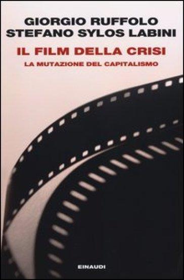 Il FILM DELLA CRISI